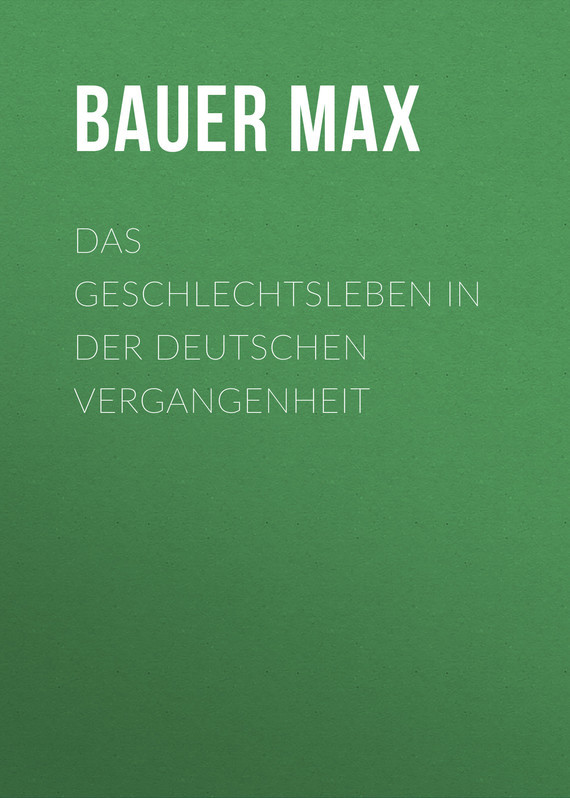 Bauer Max Das Geschlechtsleben in der Deutschen Vergangenheit bauer коньки хоккейные bauer s17 vapor x700