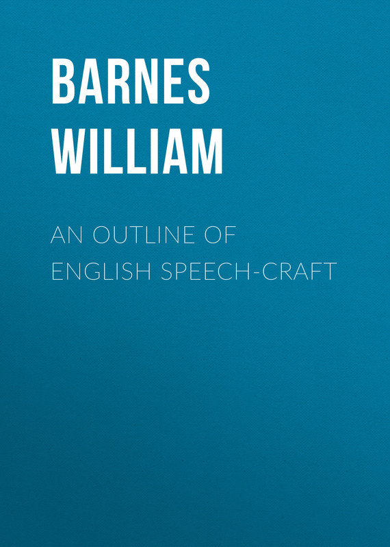 Barnes William An Outline of English Speech-craft barnes j the sense of an ending