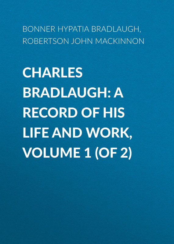 Bonner Hypatia Bradlaugh Charles Bradlaugh: a Record of His Life and Work, Volume 1 (of 2) master of war volume 1