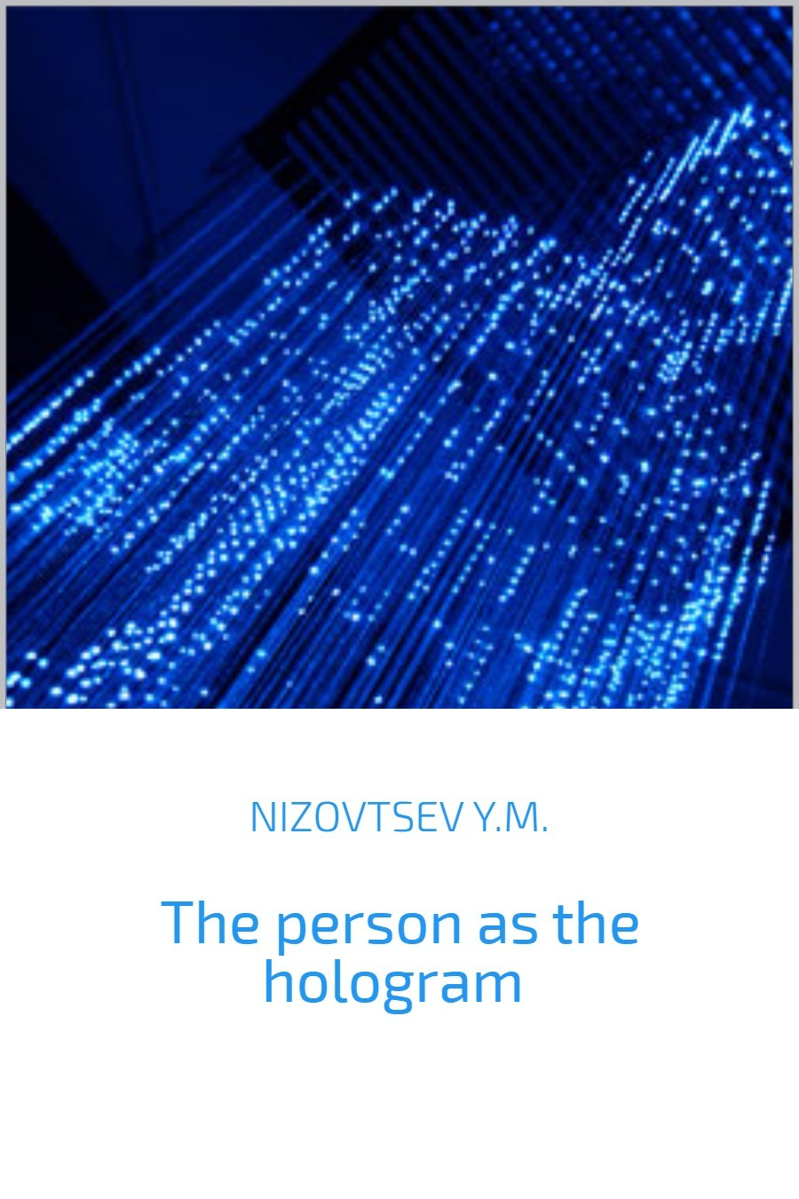Юрий Михайлович Низовцев The person as the hologram leaving microsoft to change the world level 3 cd