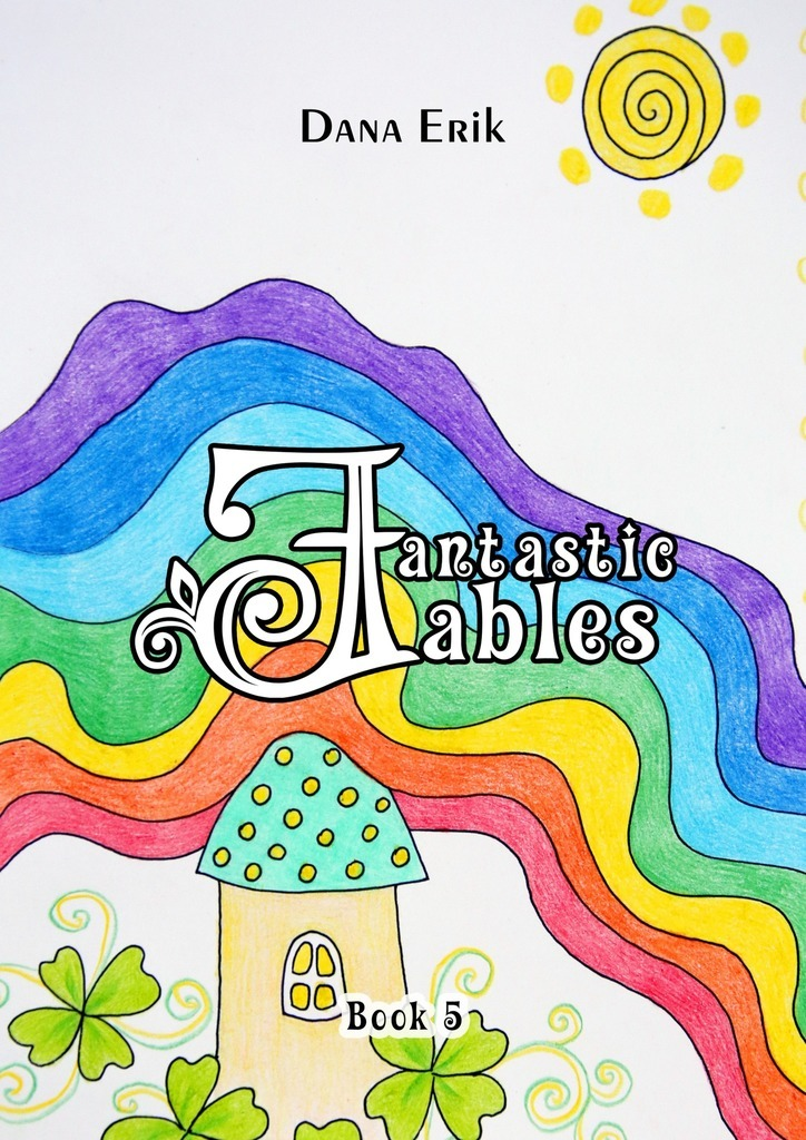 Dana Erik Fantastic Fables. Book 5 литвинова а литвинов с ideal жертвы
