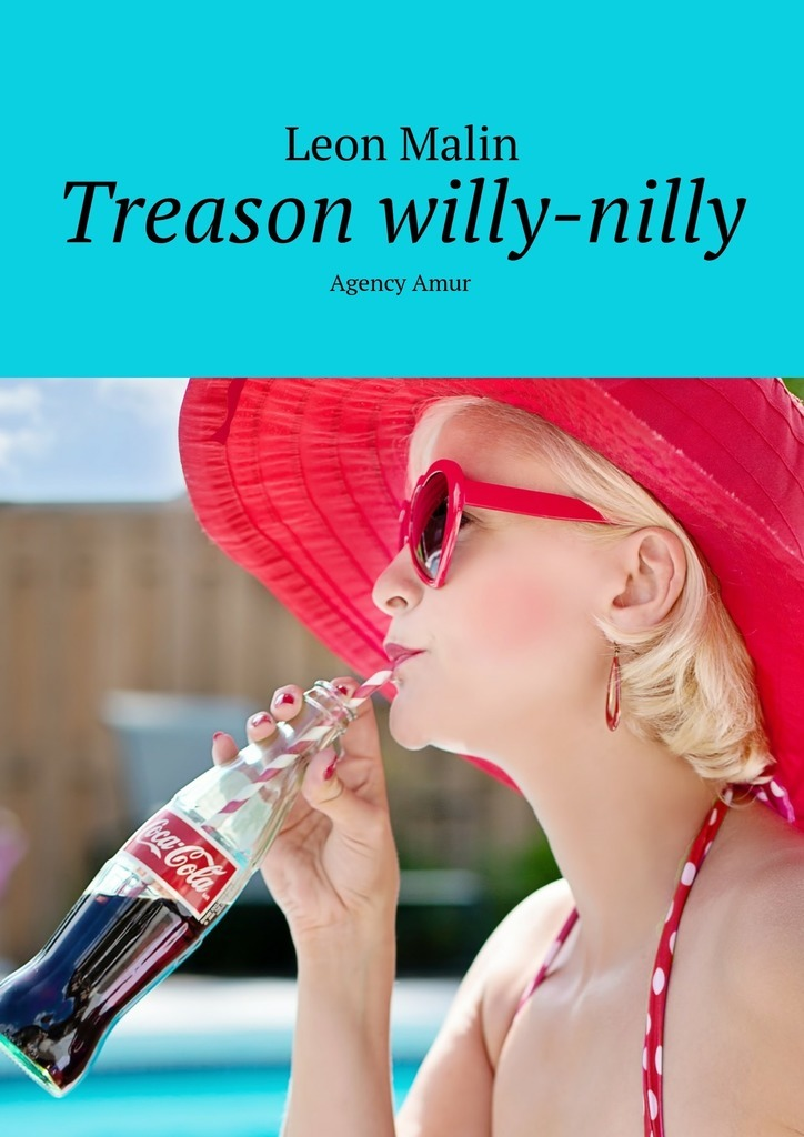Leon Malin Treason willy-nilly. Agency Amur white amur frenzy voices in the head fear and struggle with neither
