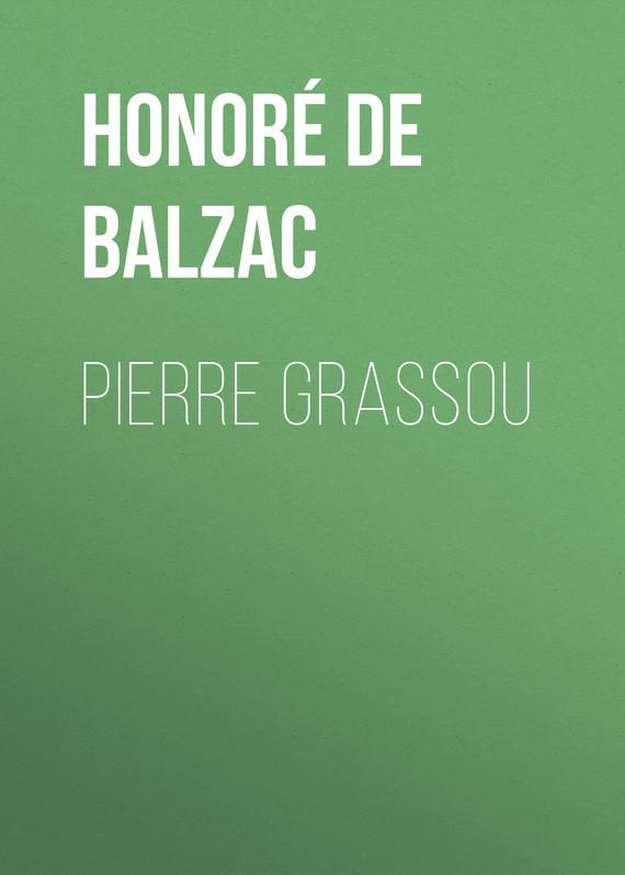 Оноре де Бальзак Pierre Grassou оноре де бальзак мачеха