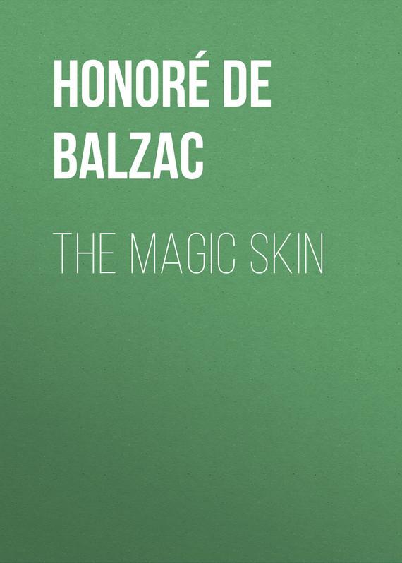 Оноре де Бальзак The Magic Skin оноре де бальзак мачеха
