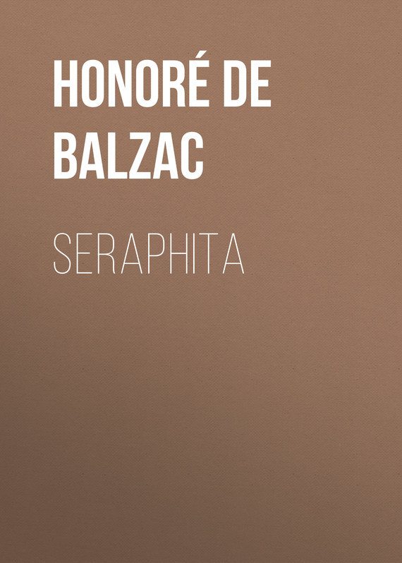 Оноре де Бальзак Seraphita оноре де бальзак modeste mignon