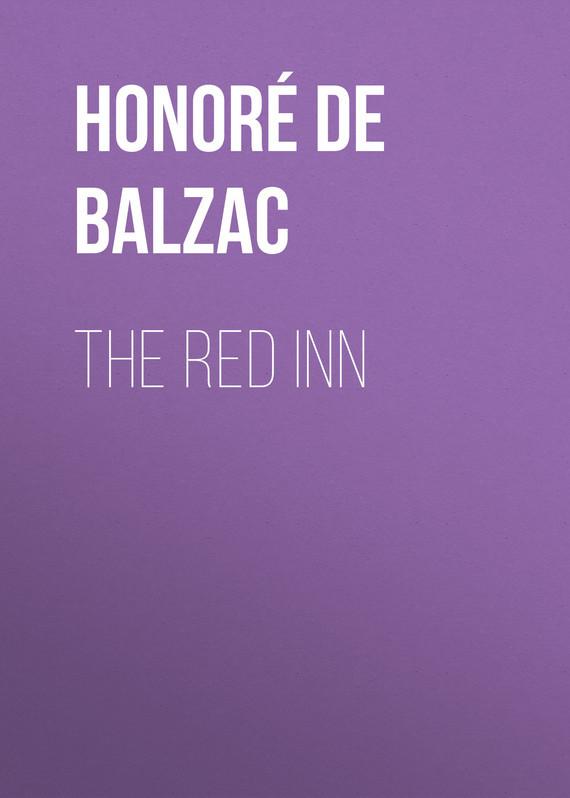 Оноре де Бальзак The Red Inn оноре де бальзак folk tales of napoleon