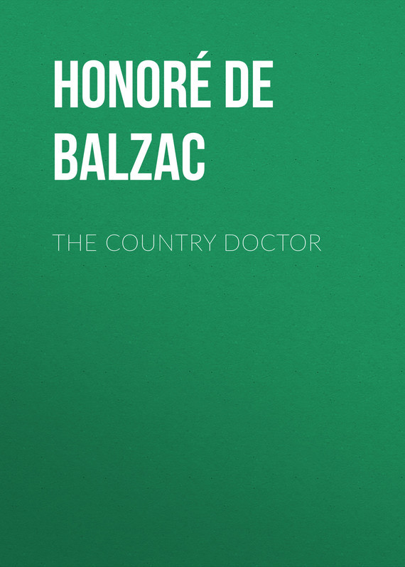 Оноре де Бальзак The Country Doctor bulgakov m country doctor s notebook