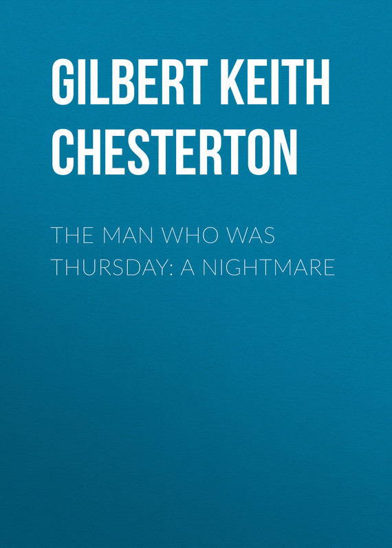 Gilbert Keith Chesterton The Man Who Was Thursday: A Nightmare sjon moonstone the boy who never was
