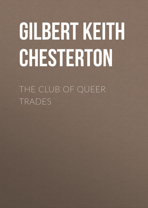 Gilbert Keith Chesterton The Club of Queer Trades queer international relations