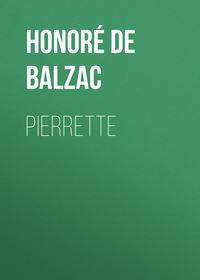 Оноре де Бальзак - Pierrette