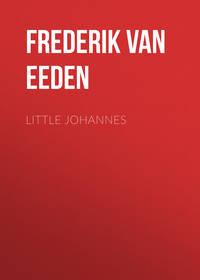 Frederik van Eeden - Little Johannes