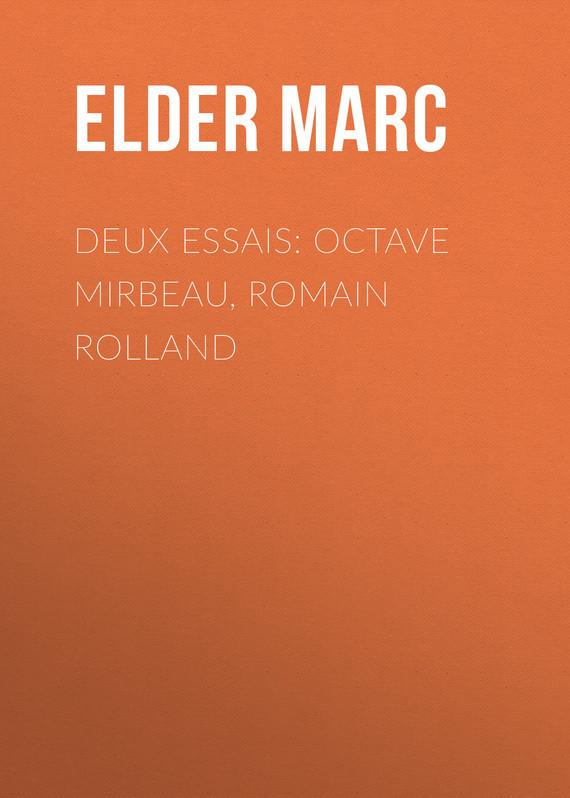 Elder Marc Deux essais: Octave Mirbeau, Romain Rolland