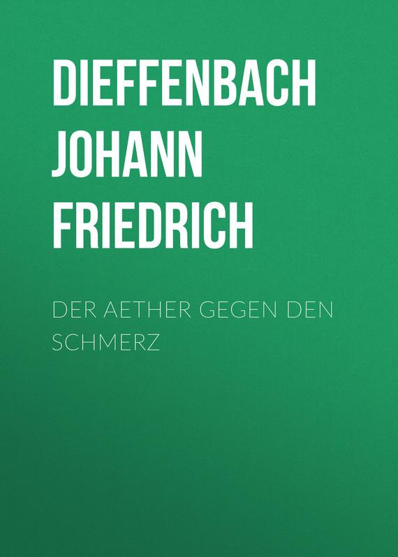Dieffenbach Johann Friedrich Der Aether gegen den Schmerz ботинки der spur der spur de034amwiz42