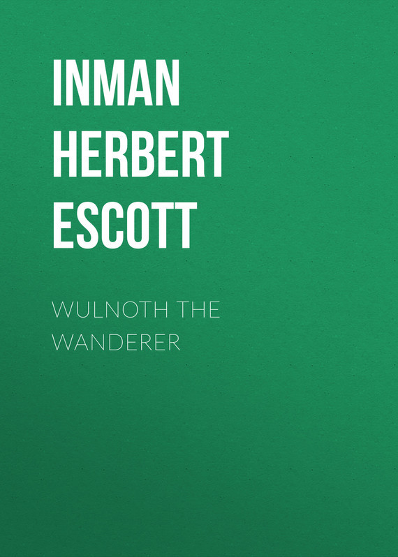 Inman Herbert Escott Wulnoth the Wanderer dream wanderer
