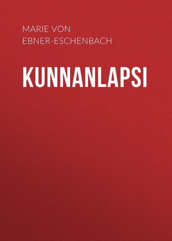 Marie von Ebner-Eschenbach Kunnanlapsi монокуляр eschenbach microlux 6x18