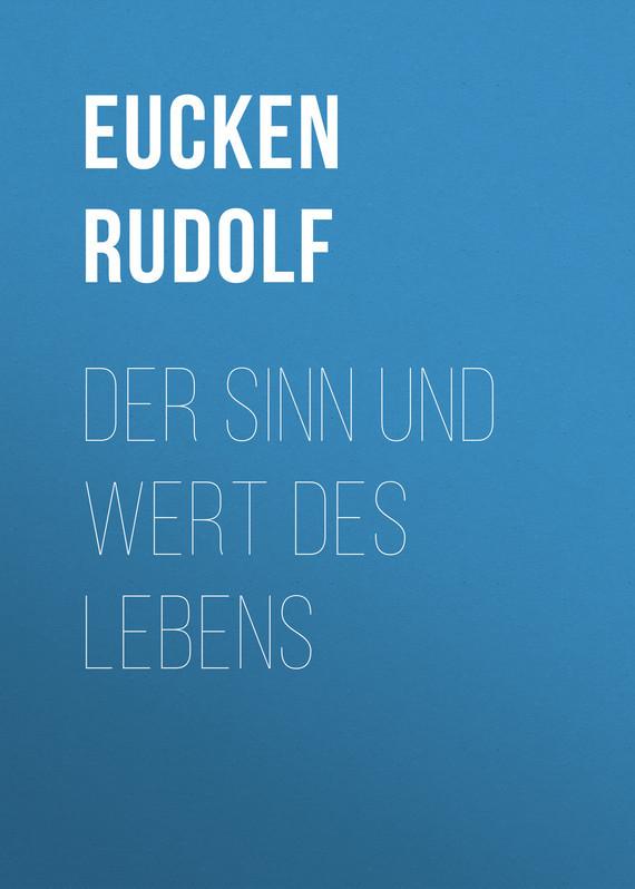 Eucken Rudolf Der Sinn und Wert des Lebens дутики der spur der spur de034awkyw71