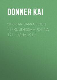 Donner Kai - Siperian samojedien keskuudessa vuosina 1911-13 ja 1914