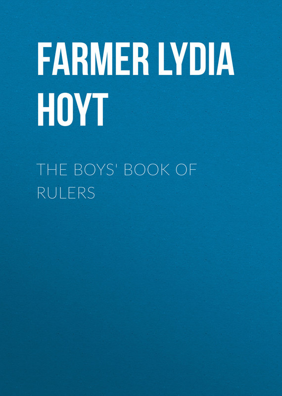 Farmer Lydia Hoyt The Boys' Book of Rulers