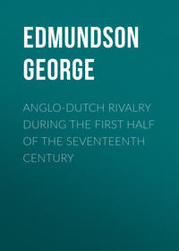 Edmundson George - Anglo-Dutch Rivalry during the First Half of the Seventeenth Century
