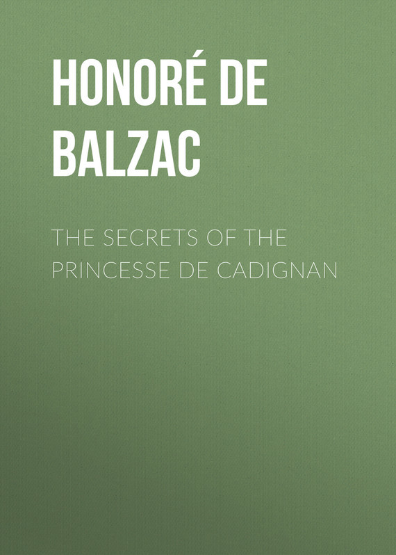 Оноре де Бальзак The Secrets of the Princesse de Cadignan оноре де бальзак folk tales of napoleon