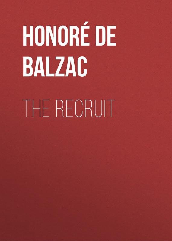 Оноре де Бальзак The Recruit оноре де бальзак мачеха
