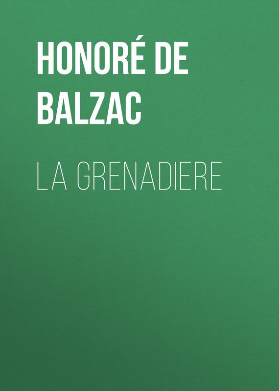 Оноре де Бальзак La Grenadiere оноре де бальзак folk tales of napoleon