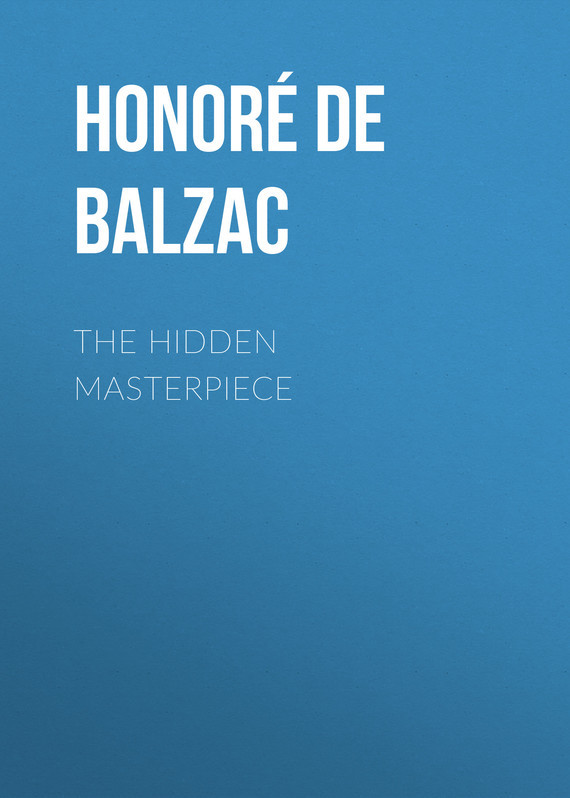 Оноре де Бальзак The Hidden Masterpiece оноре де бальзак folk tales of napoleon