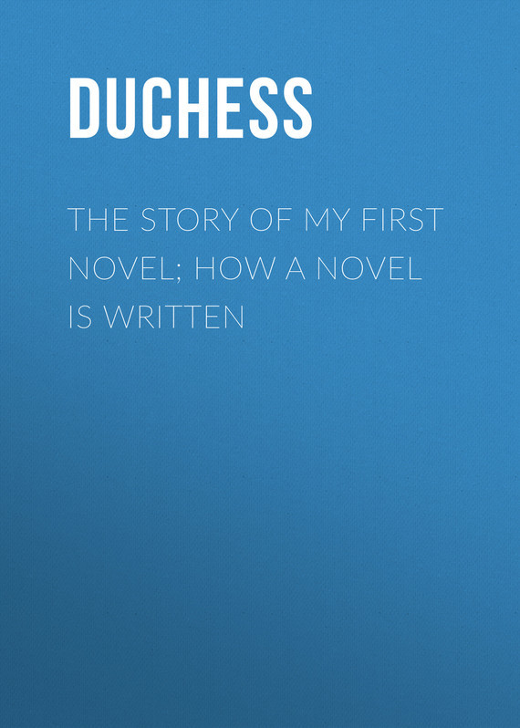 Duchess The story of my first novel; How a novel is written cape of storms – novel