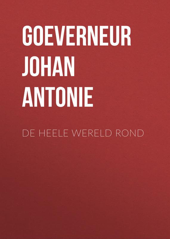 Goeverneur Johan Jacob Antonie De heele wereld rond petzl demi rond