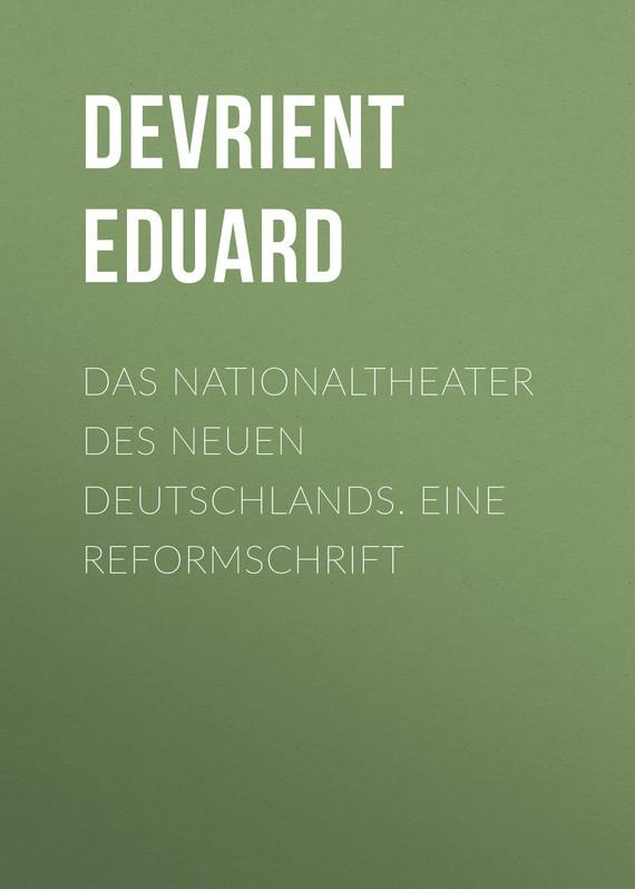 Das Nationaltheater des Neuen Deutschlands. Eine Reformschrift