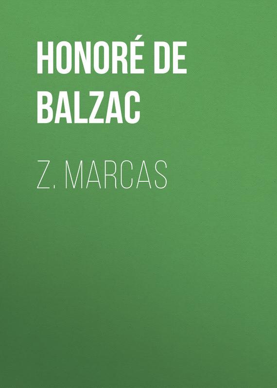 Оноре де Бальзак Z. Marcas оноре де бальзак мачеха