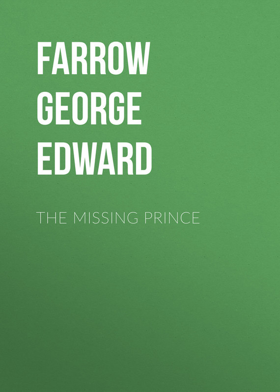 Farrow George Edward The Missing Prince the missing girl