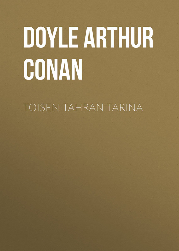 Doyle Arthur Conan Toisen tahran tarina arthur conan doyle through the magic door isbn 978 5 521 07201 9