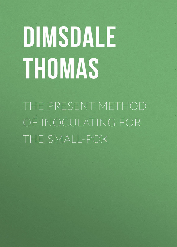 Dimsdale Thomas The Present Method of Inoculating for the Small-Pox candice guo super cute plush animal doll small dog puppy big ear papa lay down stuffed toy birthday gift christmas present 1pc