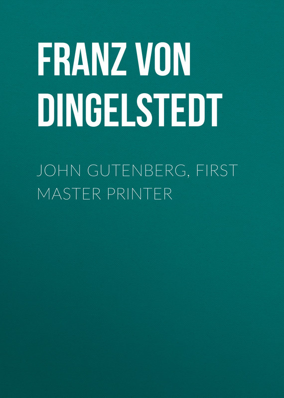 Franz von Dingelstedt John Gutenberg, First Master Printer браслеты page 8