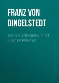 Franz von Dingelstedt - John Gutenberg, First Master Printer