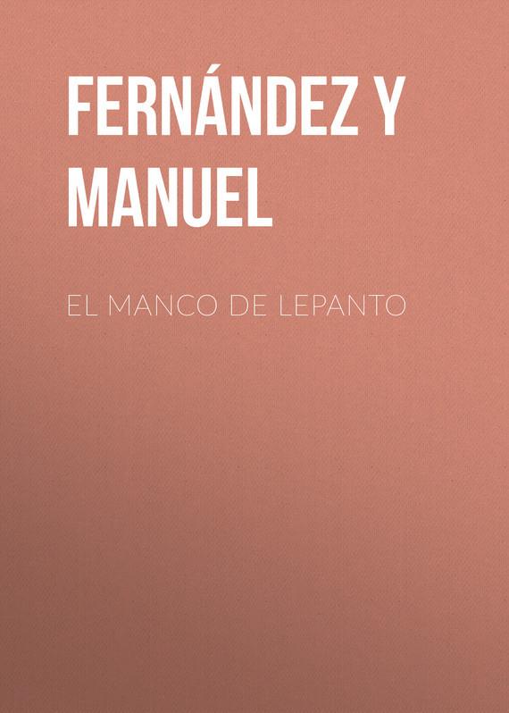 Fernández y González Manuel El manco de Lepanto fernández y gonzález manuel los hermanos plantagenet