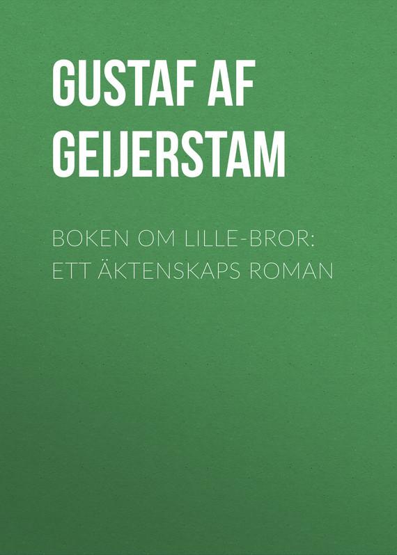 Gustaf af Geijerstam Boken om lille-bror: Ett äktenskaps roman stars 80 lille