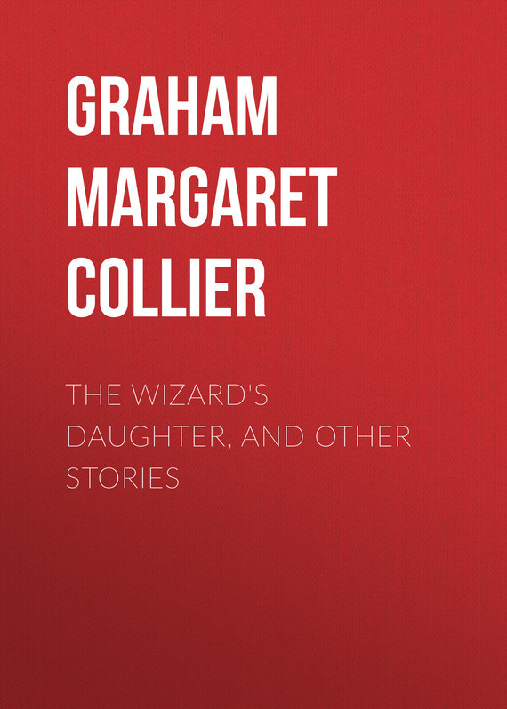 Graham Margaret Collier The Wizard's Daughter, and Other Stories sarah walker ghosts international troll and other stories