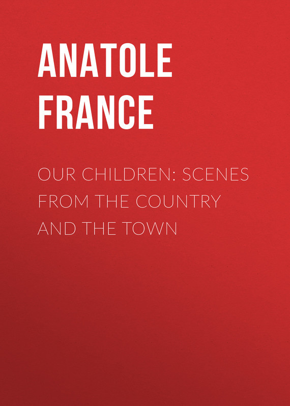 Anatole France Our Children: Scenes from the Country and the Town hot sale 2016 france european cup country greek flag