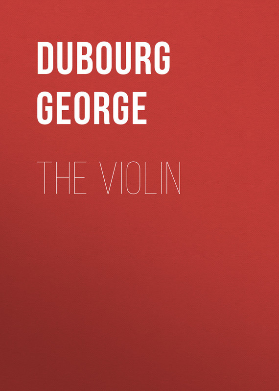 Dubourg George The Violin