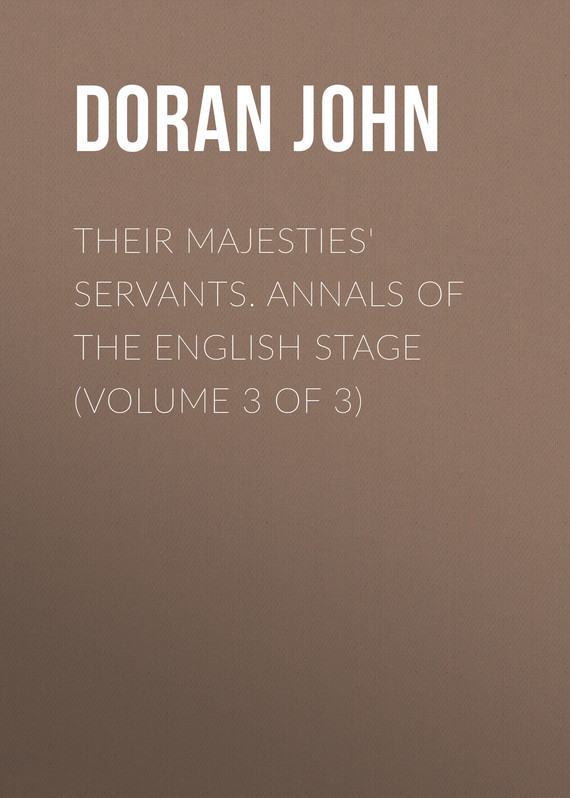 Doran John Their Majesties' Servants. Annals of the English Stage (Volume 3 of 3) dent john charles the canadian portrait gallery volume 3 of 4