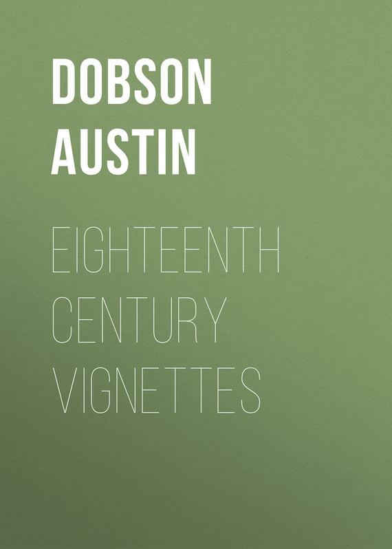 Dobson Austin Eighteenth Century Vignettes reading the eighteenth century novel
