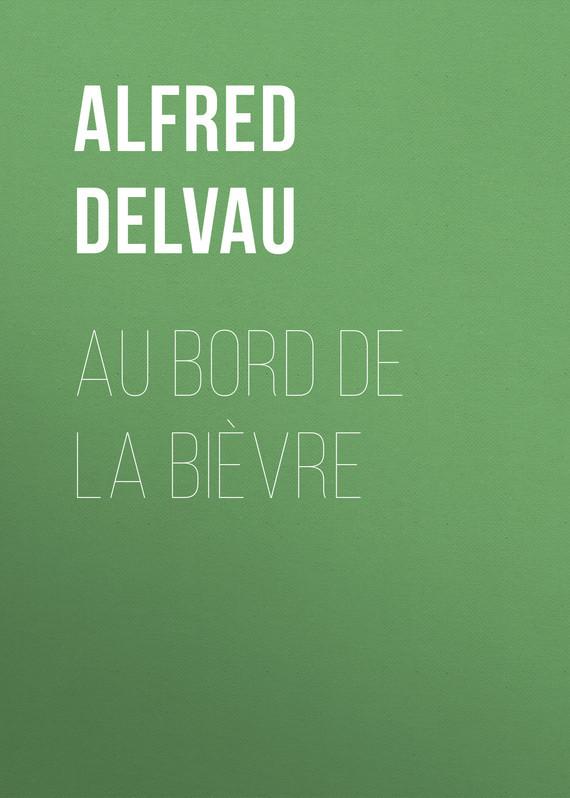 Alfred Delvau Au bord de la Bièvre все цены