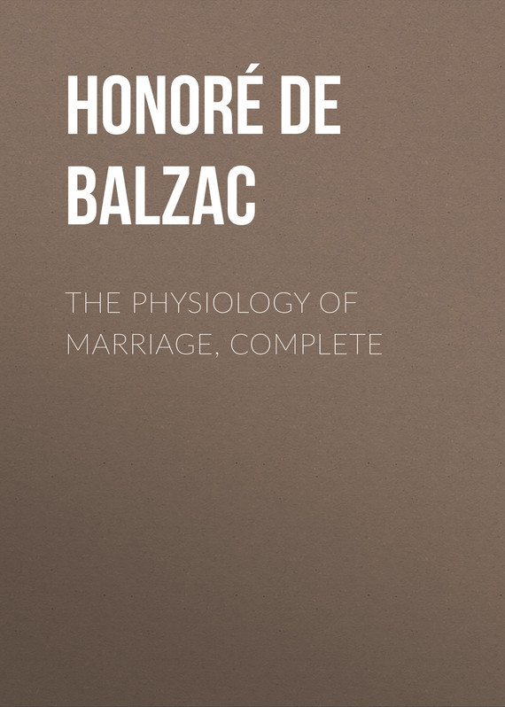 Оноре де Бальзак The Physiology of Marriage, Complete the marriage pact