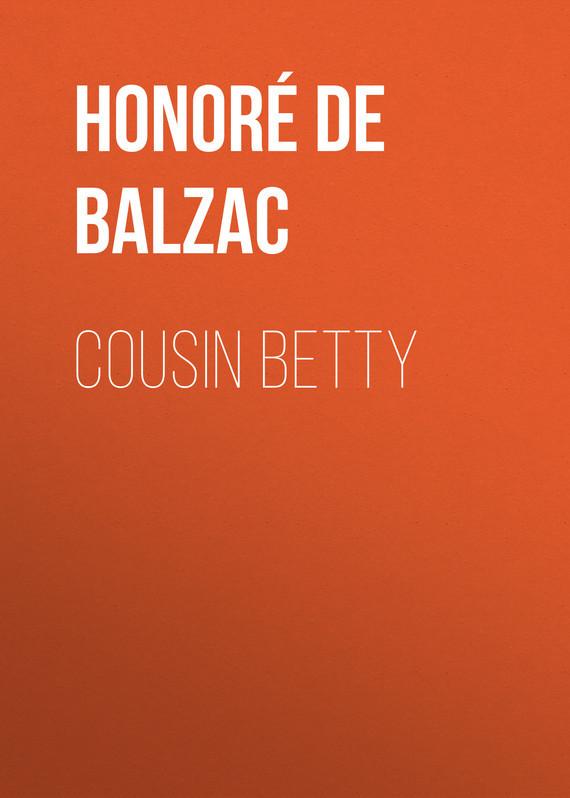 Оноре де Бальзак Cousin Betty оноре де бальзак folk tales of napoleon