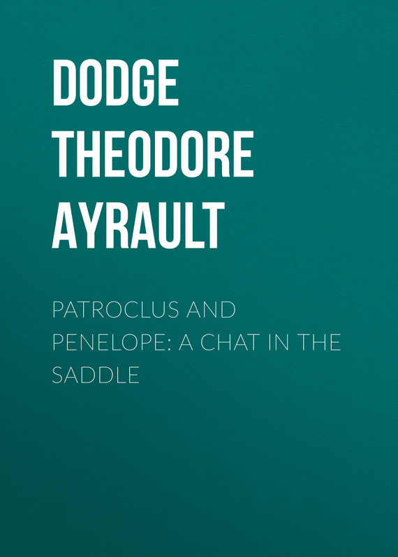 Dodge Theodore Ayrault Patroclus and Penelope: A Chat in the Saddle часы nixon genesis leather white saddle