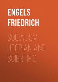 Engels Friedrich - Socialism, Utopian and Scientific