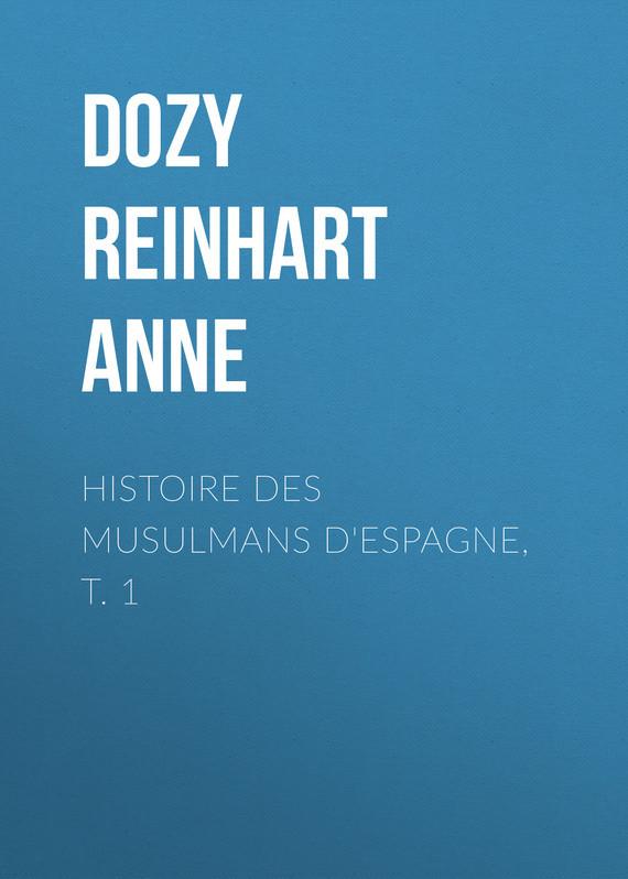 Histoire des Musulmans d'Espagne, t. 1