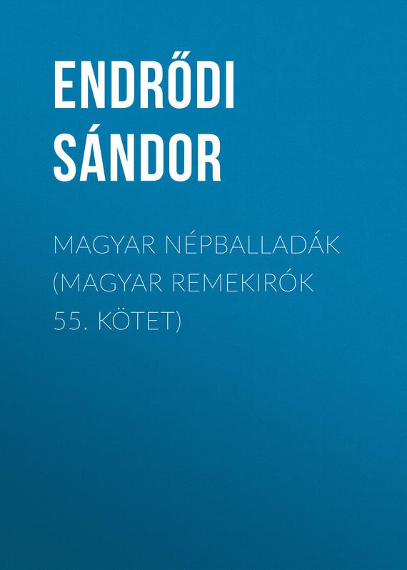 Magyar népballadák (Magyar remekirók 55. kötet)